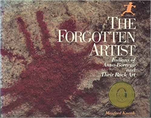 (The Forgotten Artist: Indians of Anza-Borrego and Their Rock Art )
