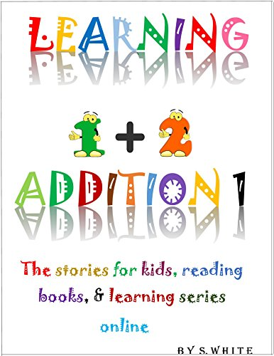 LEARNING ADDITION 1: The stories for kids, reading, math books, & learning online (The Learning Series Online)