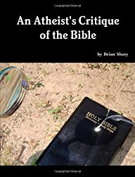 An Atheist's Critique of the Bible