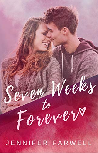 Amazon Seven Weeks To Forever A Love Story Ebook Jennifer