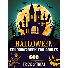 Halloween Coloring Book for Adults: 50+ spooky coloring pages filled with monsters, witches, pumpkin, haunted house and more for hours of fun and relaxation | Ultimate halloween gift for adults