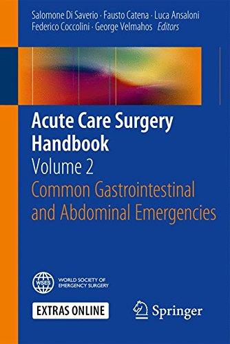 Acute Care Surgery Handbook: Volume 2 Common Gastrointestinal and Abdominal Emergencies