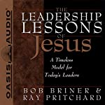 The Leadership Lessons of Jesus | Bob Briner,Ray Pritchard