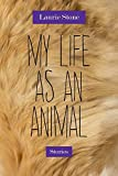 My Life as an Animal: Stories (Triquarterly Books)