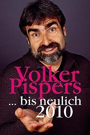 Volker Pispers - Bis neulich 2010/Live in Bonn