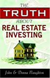 The Truth about Real Estate Investing, John Naughton, 0741423650