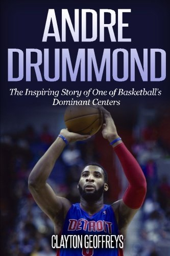 Andre Drummond: The Inspiring Story of One of