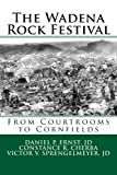 img - for The Wadena Rock Festival: From Courtrooms to Cornfields book / textbook / text book