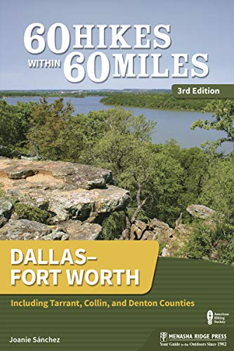 60 Hikes Within 60 Miles: Dallas-Fort Worth: Including Tarrant, Collin, and Denton Counties (Worth Outdoor Fort Stores)