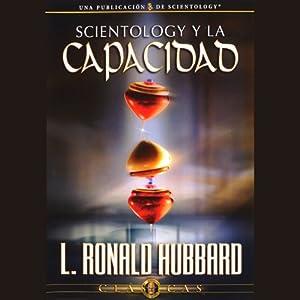Scientology y la Capacidad [Scientology and Ability] Audiobook