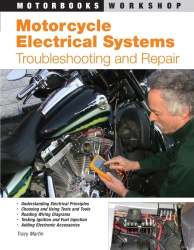 Motorcycle Electrical Systems: Troubleshooting and Repair (Motorbooks Workshop)