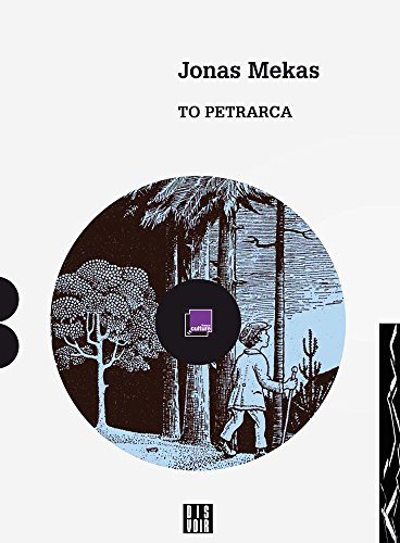 Jonas Mekas: To Petrarca: A Diary (Zagzig)