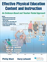 Effective Physical Education Content and Instruction: An Evidence-Based and Teacher-Tested Approach