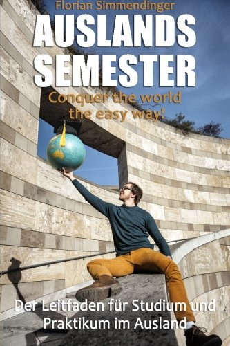 Auslandssemester  Conquer The World The Easy Way