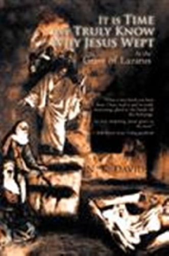 Book: It is Time We Truly Know Why 'Jesus Wept': At the grave of Lazarus by N. K. David