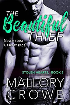 The Beautiful Thief (Stolen Hearts Book 2) by [Crowe, Mallory]