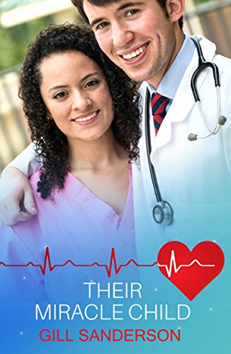 Download for free Their Miracle Child: A Heartwarming Medical Romance