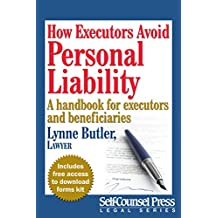 How Executors Avoid Personal Liability: A handbook for executors and beneficiaries (Legal Series)