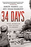 Front cover for the book 34 Days: Israel, Hezbollah, and the War in Lebanon by Amos Harel