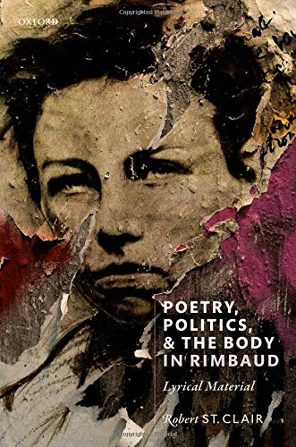 Poetry, Politics, and the Body in Rimbaud: Lyrical Material
