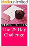 The 25 Day Challenge
