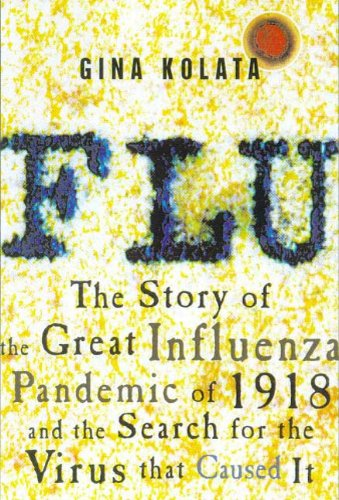 - Flu: The Story of the Great Influenza Pandemic of 1918 and the Search for the Virus That Caused It