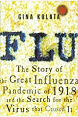 Flu: The Story of the Great Influenza Pandemic of 1918 and the Search for the Virus That Caused It Kindle Edition
