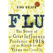 Flu: The Story of the Great Influenza Pandemic of 1918 and the Search for the Virus That Caused It (English Edition)