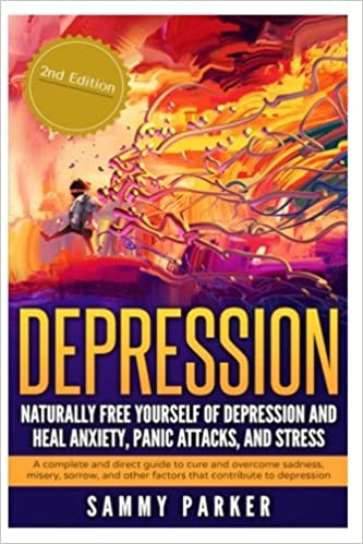 Depression naturally free yourself of depression and heal anxiety depression naturally free yourself of depression and heal anxiety panic attacks and stress a complete and direct guide to cure and overcome fandeluxe Gallery