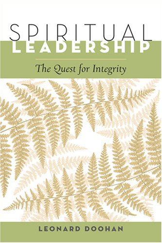 Spiritual Leadership: The Quest For Integrity