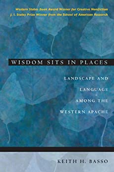 Wisdom Sits in Places: Landscape and Language Among the Western Apache by [Basso, Keith H.]