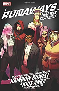 Book Cover: Runaways by Rainbow Rowell & Kris Anka Vol. 3: That Was Yesterday
