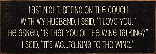 Wooden Sign - Last night, sitting on the couch with my husband, I said. (Black)