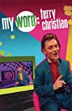 Front cover for the book My Word by Terry Christian