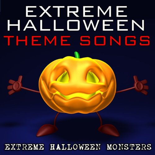 Extreme Halloween Theme Songs [Clean]