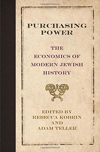 Purchasing Power  The Economics Of Modern Jewish History  Jewish Culture And Contexts