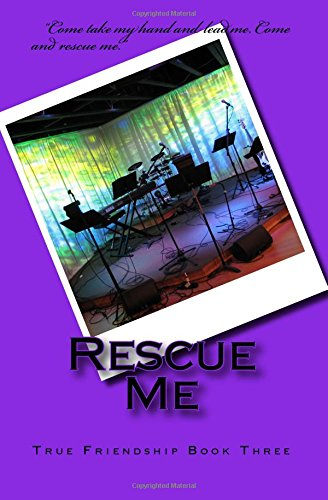 Download Rescue Me (True Friendship) (Volume 3) ebook