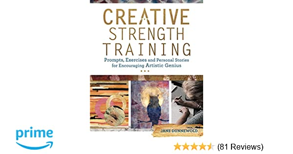 Creative Strength Training Prompts Exercises and Personal Stories