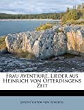 Frau Aventiure, Lieder aus Heinrich von Ofterdingens Zeit (German Edition)