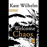 Welcome, Chaos | Kate Wilhelm