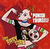 Gore Baby Gore by Punish Yourself (2006-10-17)
