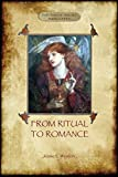 img - for From Ritual to Romance: The True Source of the Holy Grail (Aziloth Books) book / textbook / text book