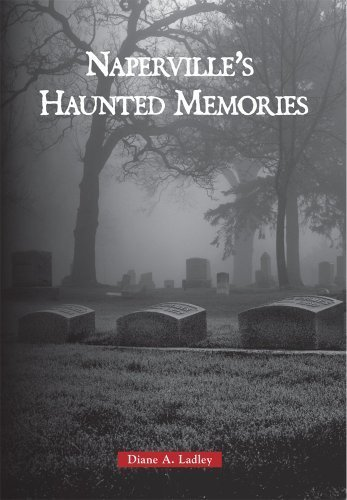 Haunted Naperville by Diane A. Ladley - Naperville Shopping