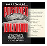 img - for Poisoned Blood Second Printing edition by Philip E Ginsburg (1988) Hardcover book / textbook / text book