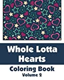 Whole Lotta Hearts Coloring Book, Various, 1494305909