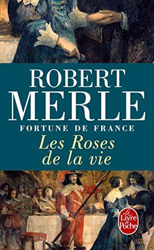 Les Roses De La Vie (Fortune De France IX) (French Edition)