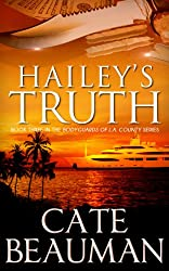 Hailey's Truth: Book Three In The Bodyguards Of L.A. County Series