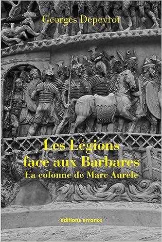 Téléchargement Les légions face aux Barbares : La colonne de Marc Aurèle pdf
