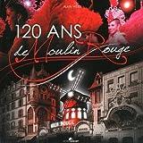 120 ans de Moulin Rouge (1DVD)