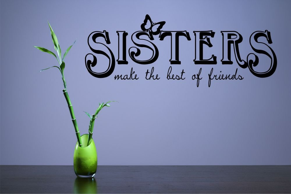 Amazon Com Sisters Make The Best Of Friends Love Family Siblings Vinyl Wall Decals Quotes Sayings Words Art Decor Lettering Vinyl Wall Art Inspirational